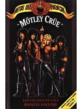 Biografía Gráfica Montley Crue Mitos del Rock