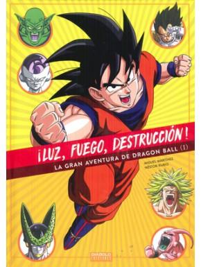 ¡Luz, Fuego, Dectrucción! La gran Aventura de Dragon Ball vol.1
