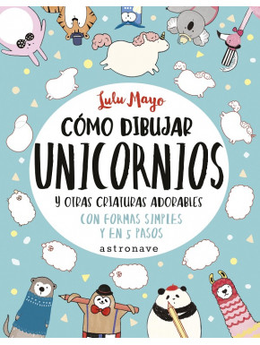 Libro Cómo dibujar unicornios y otras criaturas adorables